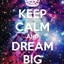 ++Dare to Dream Big++